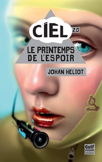 Ciel 2-4 Le printemps de l'espoir - Johan Heliot