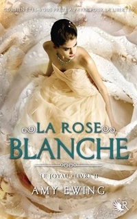 Le Joyau tome 2, La Rose Blanche d'Amy Ewing