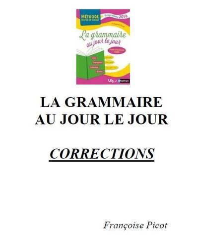 """Corrections des exercices """"grammaire au jour le jour"""" tomes 1 et 2"""