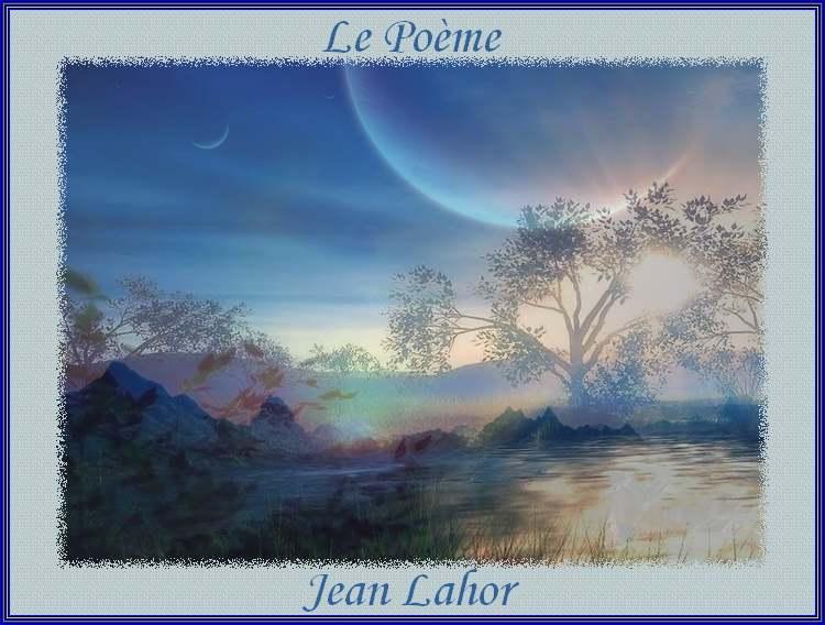 """"""" Le Poème """"^ poème de Jean Lahor"""