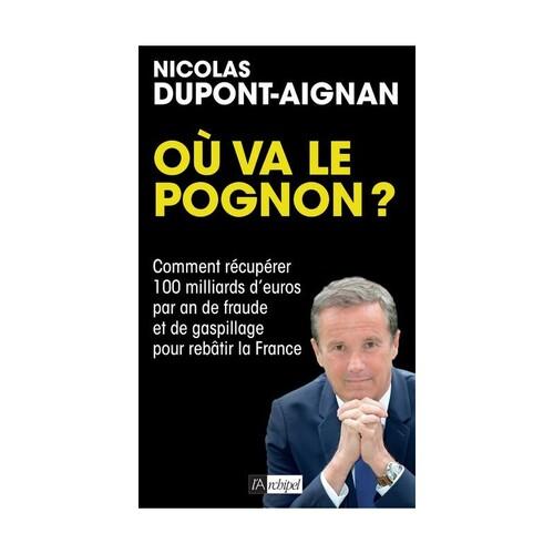 Où va le pognon ?  -  Nicolas Dupont-Aignan