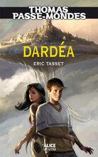 Thomas Passe-Mondes tome 1: Dardéa
