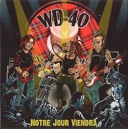 WD 40 - Notre jour viendra