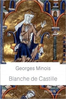 Blanche de Castille  - Georges Minois