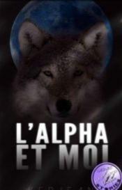 L'Alpha et moi