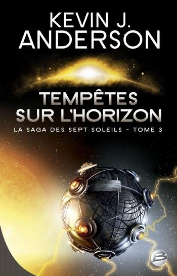 La saga des sept soleils 3-7 Tempêtes sur l'horizon - Kevin Anderson
