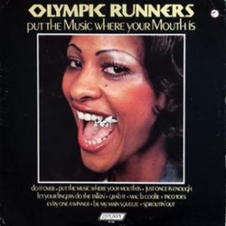 Olympic Runners - Put The Music Where Your Mouth Is - Complete LP