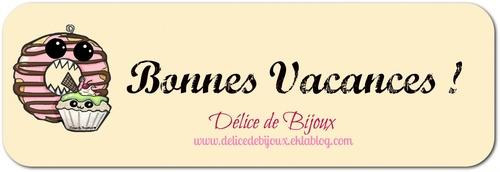 Bonnes vacances de Délice de Bijoux