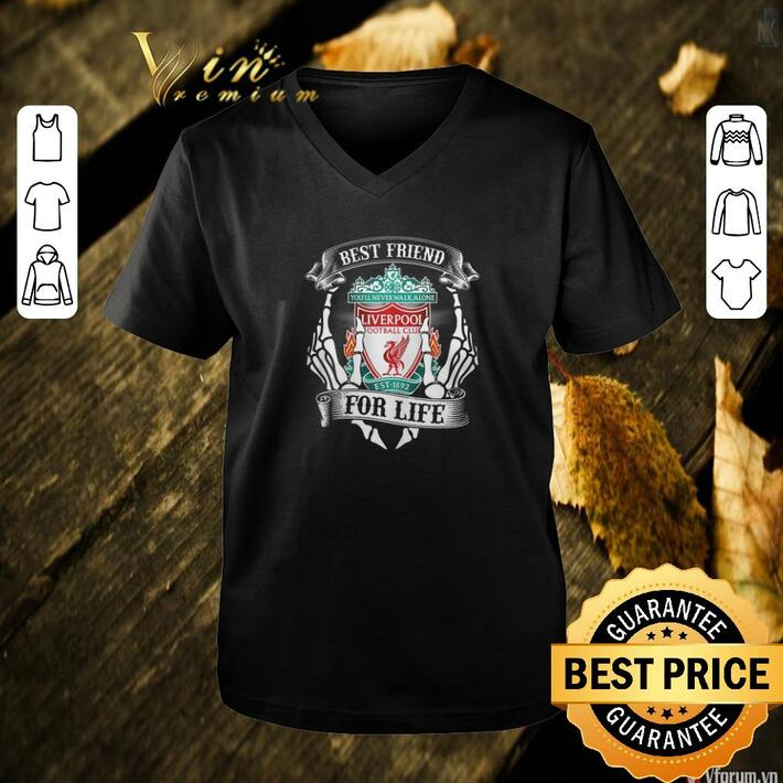 Pretty Best friend you'll never walk alone Liverpool for life shirt