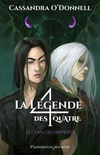 La légende des quatre, tome 3 : le clan des serpents (Cassandra O'Donnell)