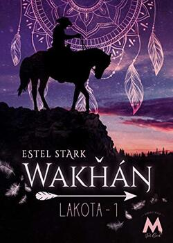 Wakhan (Lakota tome 1) d'Estel Stark