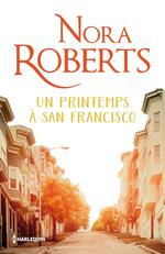 Chronique Un printemps à San Francisco de Nora Roberts