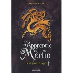 L'Apprentie de Merlin, tome 1 : Le Dragon et l'Epée de Fabien Clavel