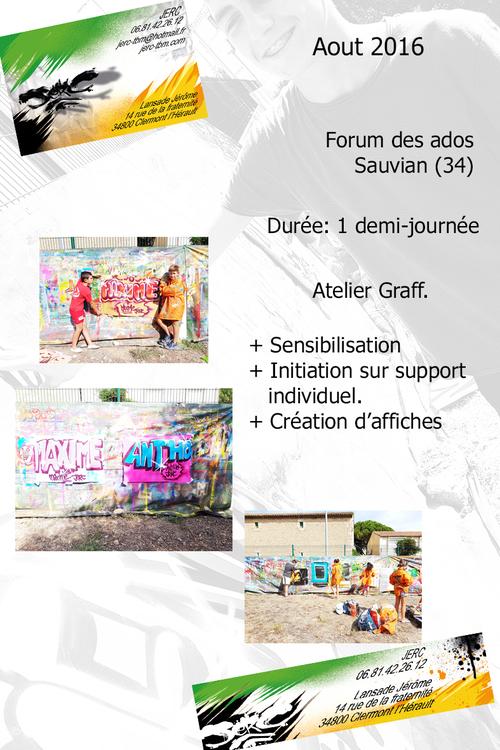 Atelier decouverte du graff, forum des ados à Sauvian (34) 08/2016 Supers moments vécu avec l'equipe des jeunes du forum !!!. Les photos http://atelier-graff.blogg.org