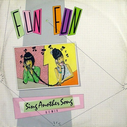 Fun Fun - Sing Another Song (1985)