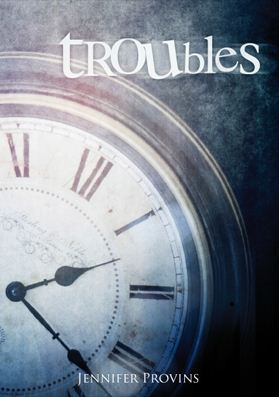 Troubles - Jennifer Provins