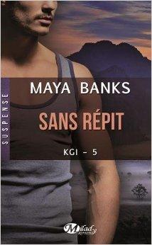 Sans répit (KGI - 5) de Maya Banks