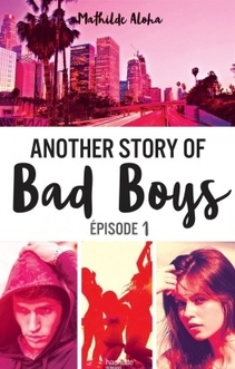 Another story of bad boys, tome 1, de Mathilde Aloha