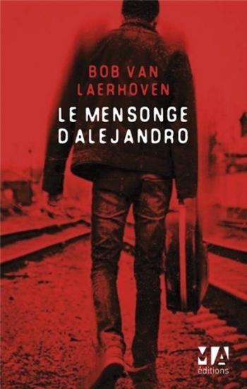 Le mensonge d'Alejandro - Bob Van Laerhoven