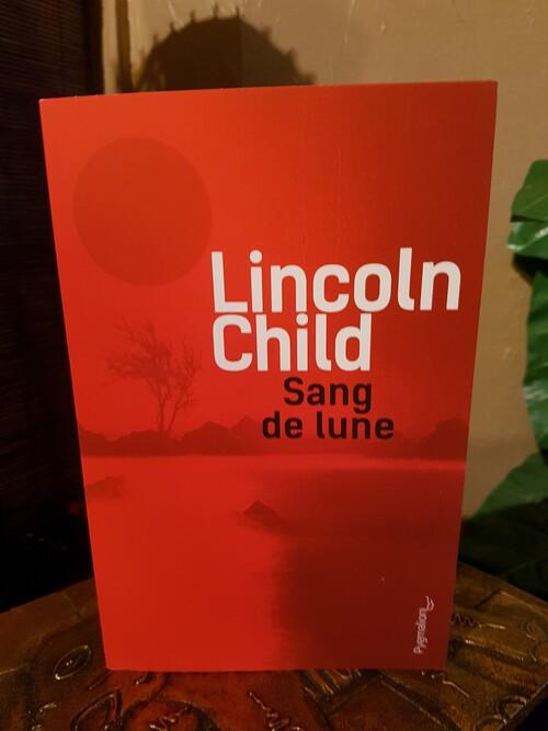 """""""Sang de Lune"""" de Lincoln Child. Des cadavres atrocement mutilés : l'oeuvre d'un homme ou d'un loup-garou ? Enigme et frissons garantis"""