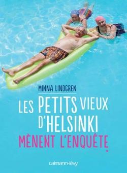 Les petits vieux d'Helsinki mènent l'enquête de Minna Lindgren