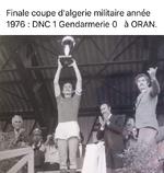 """Militaires : à Oran Stade du """"19 Juin 1965"""" DNC ANP - G.N (Gendarmerie Nationale) 1-0"""