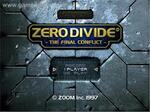 ZERO DIVIDE : THE FINAL CONFLICT