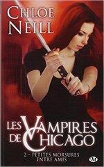 Les vampires de Chicago, tome 2 : Petites morsures entre amis de Chloé Neill