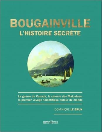 Bougainville ; L'histoire secrète - Dominique Le Brun