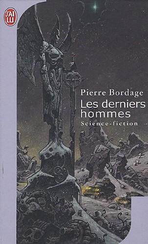 Les derniers hommes - Pierre Bordage
