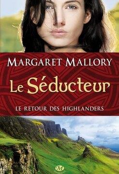 """Le retour des Highlanders tome 2 """"Le séducteur"""" de Margaret Mallory"""