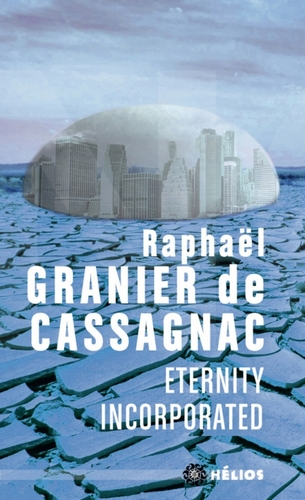 Eternity incorporated - Raphaël Granier de Cassagnac