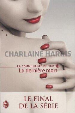 """""""La communauté du sud T13: la dernière mort"""" de Charlene Harris"""