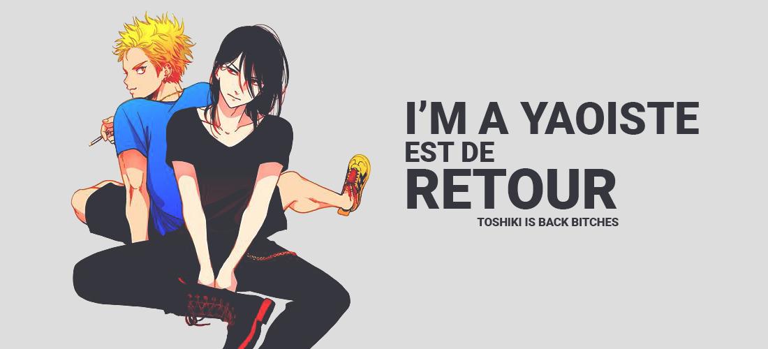 I'm a yaoiste est de retour
