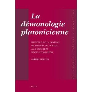 La Demonologie Platonicienne: Histoire De La Notion De Daimon De Platon Aux Derniers Neoplatoniciens  de Andrei Timotin