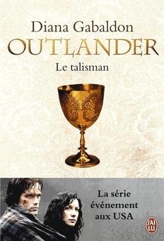 Le Chardon et le Tartan, tome 2, Le Talisman ; Diana Gabaldon