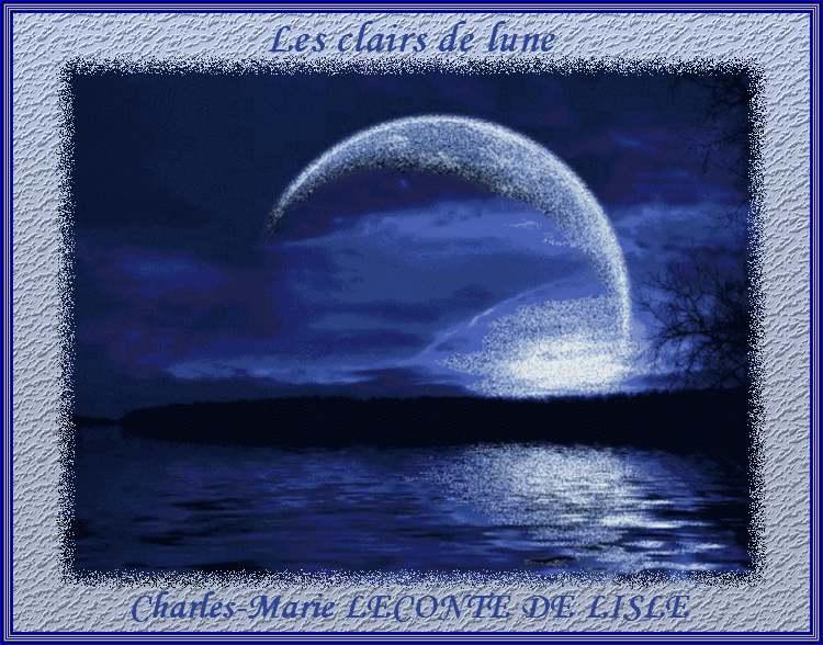 """""""Les clairs de lune"""" poème de : Charles-Marie LECONTE DE LISLE"""