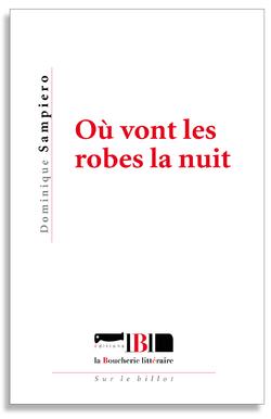 """Premières pages de """"Où vont les robes la nuit"""" de D. Sampiero"""