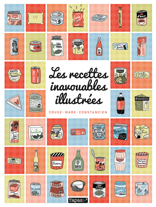Les recettes inavouables illustrées - Cruse & Ware & Constancien
