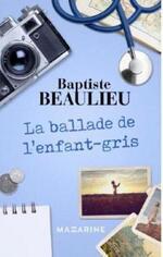 La ballade de l'enfant gris de Baptiste Beaulieu