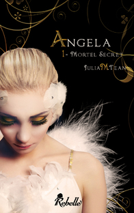 Angela T1 : Mortel Secret , Julia M.Tean