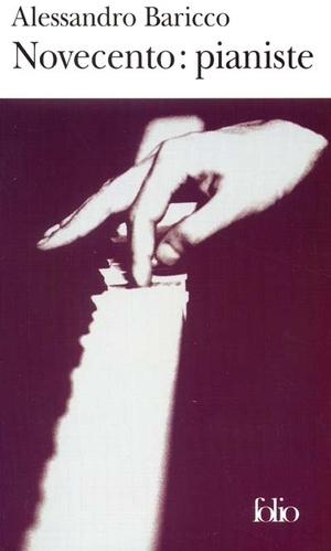 Novecento, pianiste / Alessandro Baricco