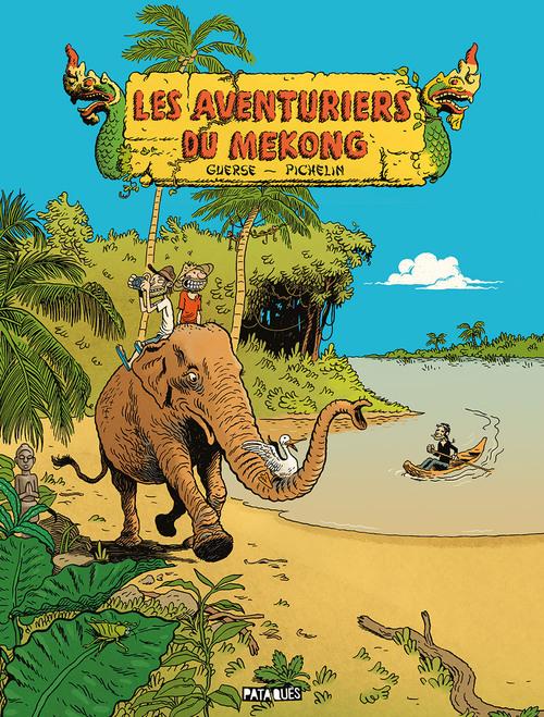 Les aventuriers du Mekong - Guerse & Pichelin