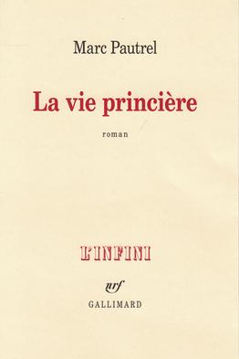 « La vie princière » de Marc Pautrel