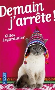 Demain j'arrête ! ; Gilles Legardinier
