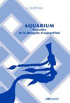 Aquarium - Nouvelles de la Mongolie d'aujourd'hui