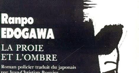 "le roman (policier) du vendredi - vidéo : ""La proie et l'ombre"" de Edogawa Ranpo."