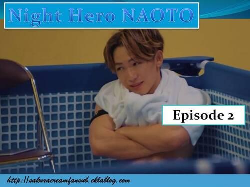 [SORTIES] NIGHT HERO NAOTO EP2