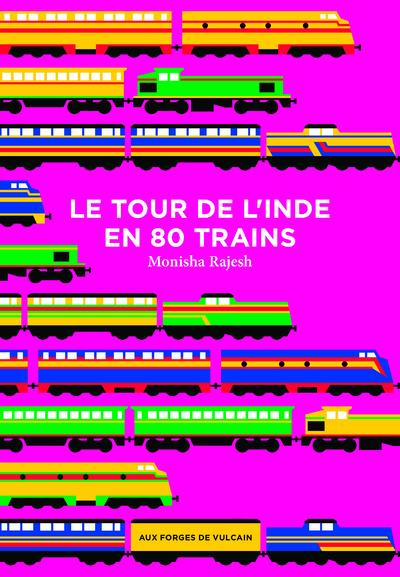 Le tour de l'Inde en 80 trains - Monisha Rajesh