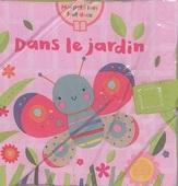 Mon petit livre tout doux - Dans le jardin
